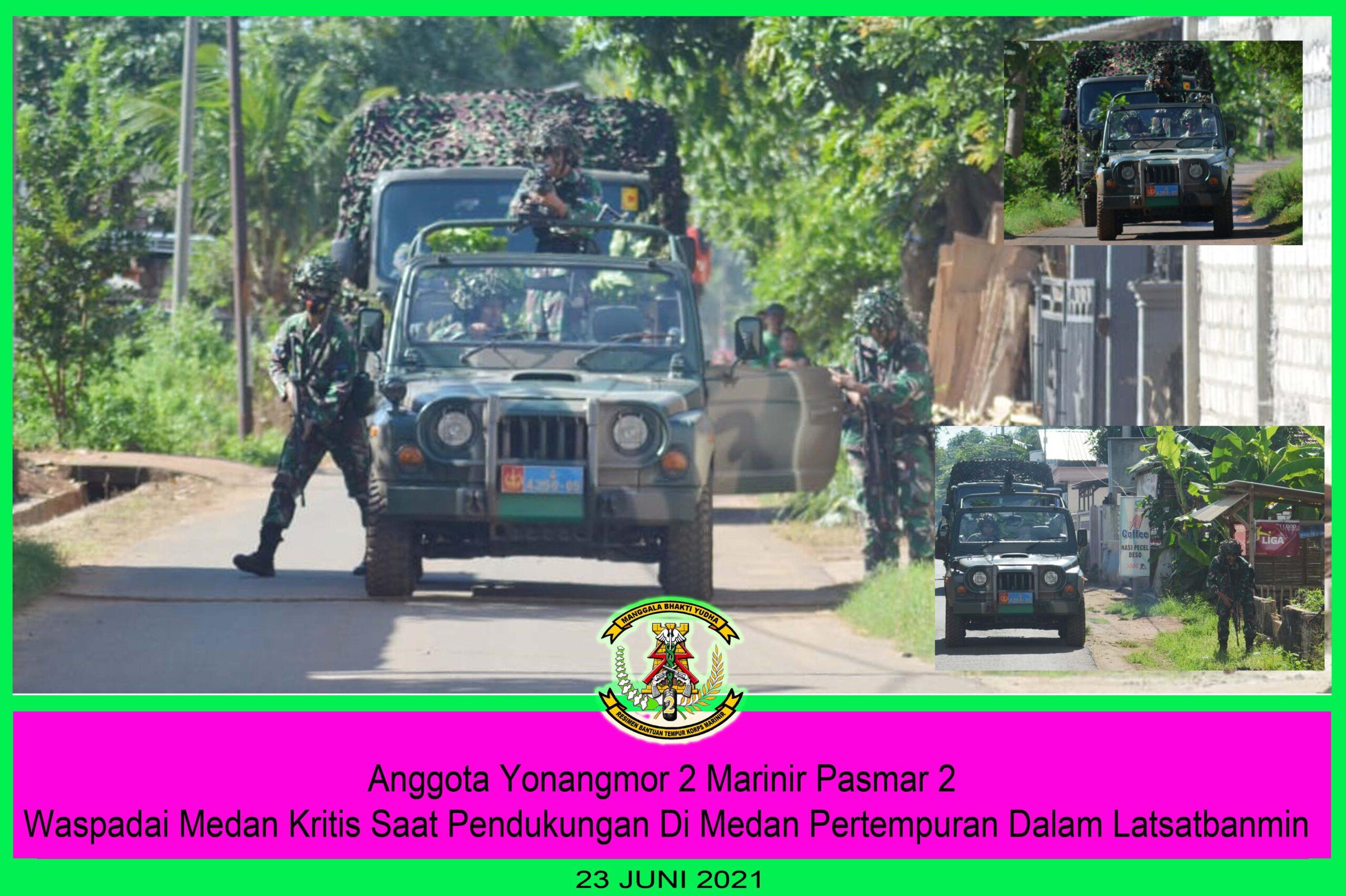Yonangmor 2 Mar Pasmar 2 Waspadai Medan Kritis Saat Pendukungan di Medan Pertempuran